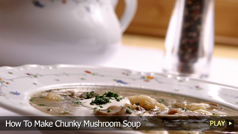 How To Make Chunky Mushroom Soup