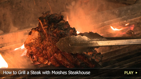 How to Grill a Steak with Moishes Steakhouse