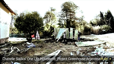 Chanelle Sladics' One Life Movement: Project Greenhouse Argentina