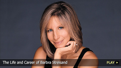 The Life and Career of Barbra Streisand