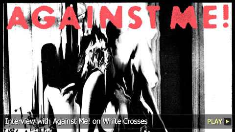 Interview With Against Me! on White Crosses