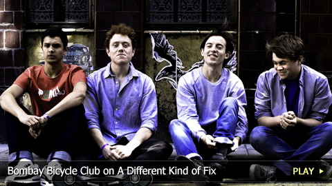 Bombay Bicycle Club on A Different Kind of Fix