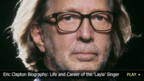 Eric Clapton Biography: Life and Career of the 'Layla' Singer