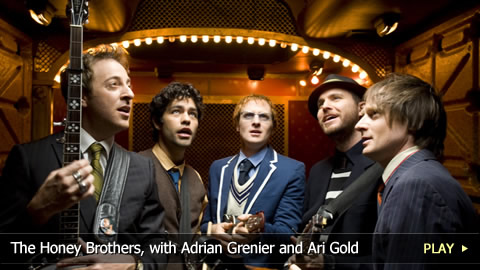 The Honey Brothers, with Adrian Grenier and Ari Gold