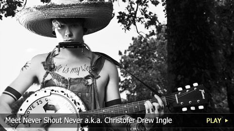 Meet Never Shout Never a.k.a. Christofer Drew Ingle