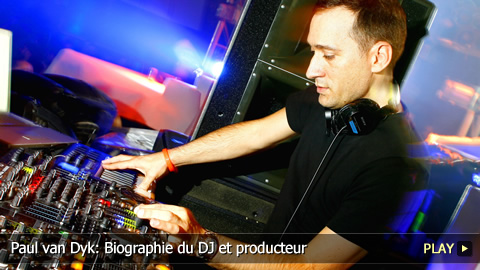 Paul van Dyk: Biographie du DJ et producteur