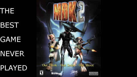 MDK2 - Best Game Never Played