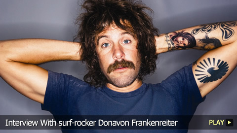 Interview With surf-rocker Donavon Frankenreiter