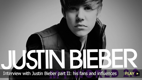 Interview With Justin Bieber : His Fans and Influences