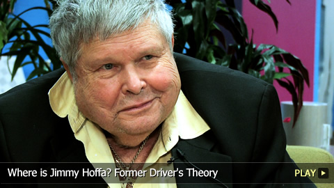 Where is Jimmy Hoffa? Former Driver's Theory