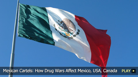 Mexican Cartels: How Drug Wars Affect Mexico, USA, Canada