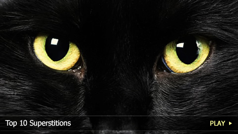 Top 10 Superstitions