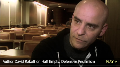 Author David Rakoff on Half Empty, Defensive Pessimism