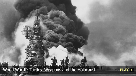 World War II Tactics Weapons And The Holocaust