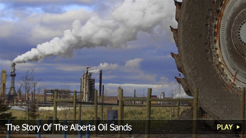 The Story Of The Alberta Oil Sands