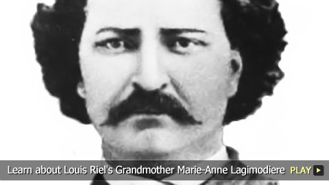 Learn About Louis Riel's Grandmother, Marie-Anne Lagimodiere