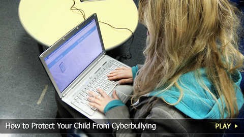 How to Protect Your Child From Cyberbullying