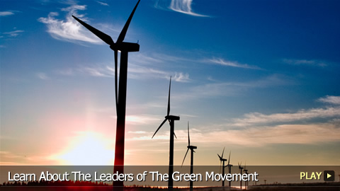 Learn About The Leaders of The Green Movement