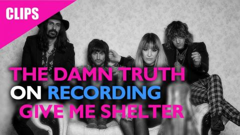 The Damn Truth on Recording Their Cover of Give Me Shelter by The Rolling Stones