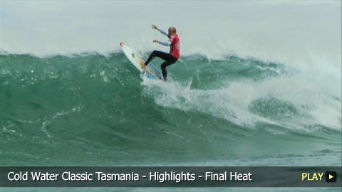 Cold Water Classic Tasmania - Highlights - Final Heat
