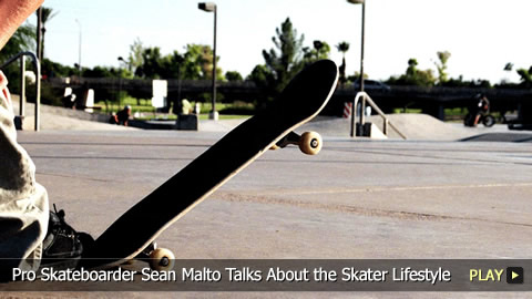 Pro Skateboarder Sean Malto Talks About the Skater Lifestyle