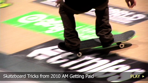Skateboard Tricks from 2010 AM Getting Paid