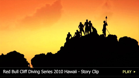 Red Bull Cliff Diving Series 2010 Hawaii - Story Clip