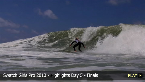 Swatch Girls Pro 2010 - Highlights Day 5 - Finals