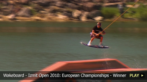 Wakeboard - Izmit Open 2010: European Championships - Winner