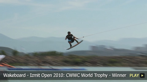 Wakeboard - Izmit Open 2010: CWWC World Trophy - Winner