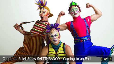 Cirque du Soleil Show SALTIMBANCO - Coming to an End