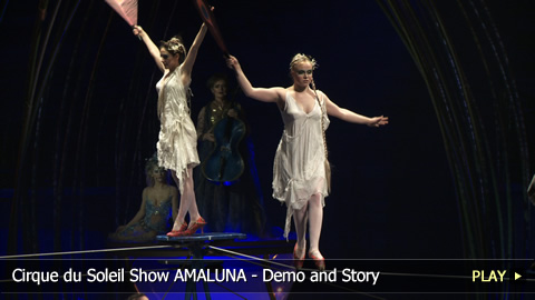 Cirque du Soleil Show AMALUNA - Demo and Story