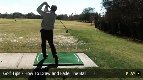Golf Tips - How To Draw and Fade The Ball
