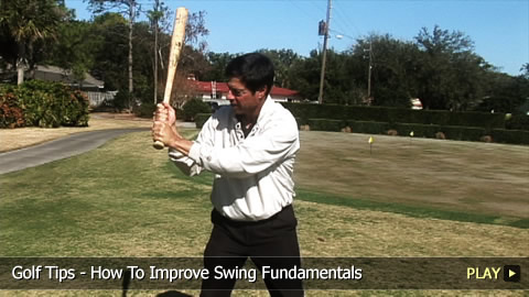 Golf Tips - How To Improve Swing Fundamentals