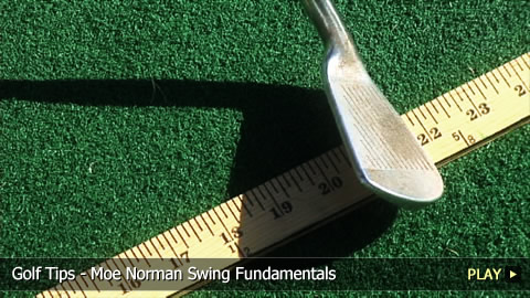 Golf Tips - Moe Norman Swing Fundamentals