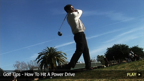 Golf Tips - How To Hit A Power Drive