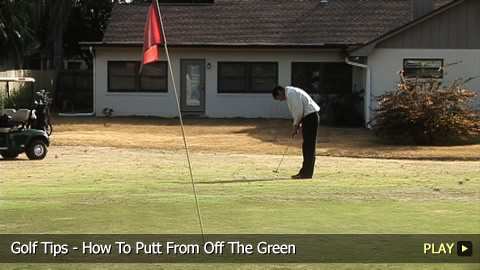Golf Tips - How To Putt From Off The Green