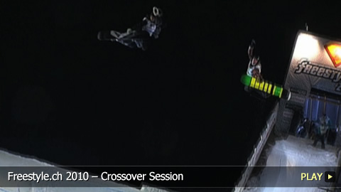 Freestyle.ch 2010 – Crossover Session