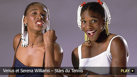 Venus et Serena Williams – Stars du Tennis