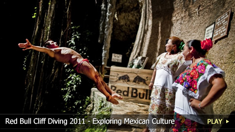 Red Bull Cliff Diving World Series 2011 - Exploring Mexican Culture Near the Yucatan Peninsula