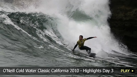 O'Neill Cold Water Classic California 2010 - Highlights Day 3