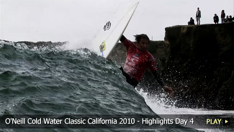 O'Neill Cold Water Classic California 2010 - Highlights Day 4
