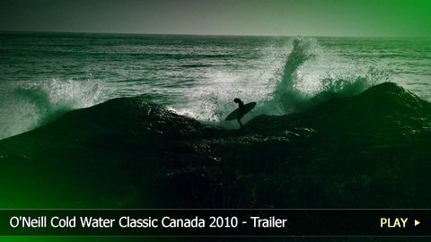 O'Neill Cold Water Classic Canada 2010 - Trailer for the Surf Competition