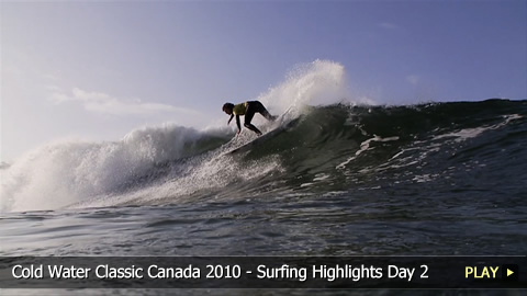 Cold Water Classic Canada 2010 - Surfing Highlights Day 2
