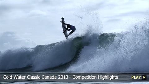 Cold Water Classic Canada 2010 - Competition Highlights
