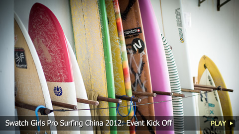 Swatch Girls Pro Surfing China 2012: Event Kick Off