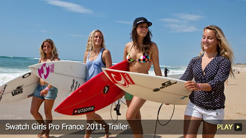 Swatch Girls Pro France 2011: Women's World Surfing Championship Trailer