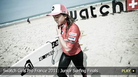 Swatch Girls Pro France 2011: Junior Surfing Finals