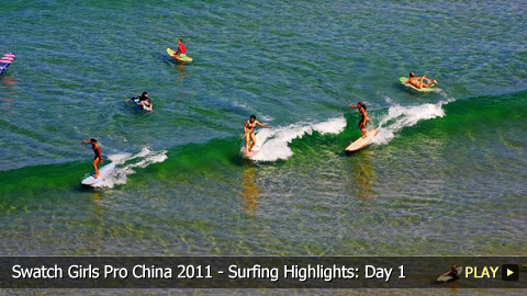 Swatch Girls Pro China 2011 - Surfing Highlights: Day 1