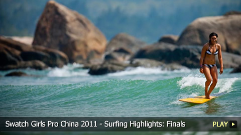 Swatch Girls Pro China 2011 - Surfing Highlights: Finals